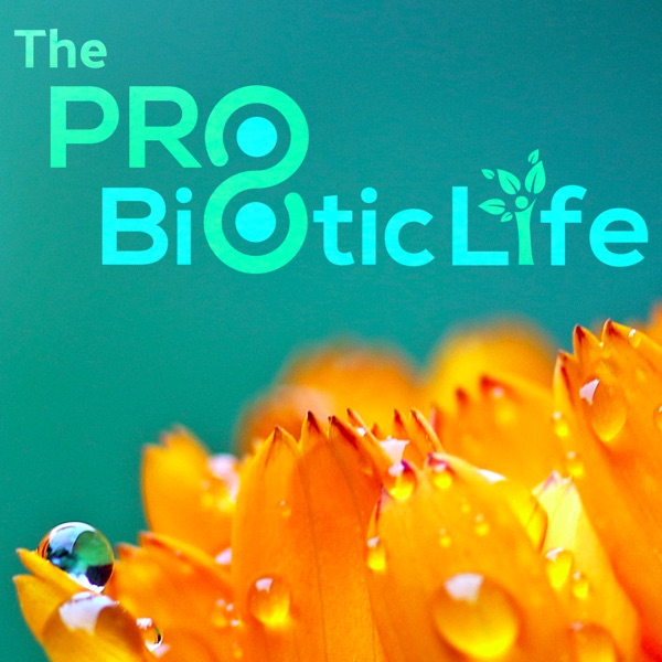 The Probiotic Life