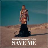 Save Me (feat. Eneli) - Mahmut Orhan