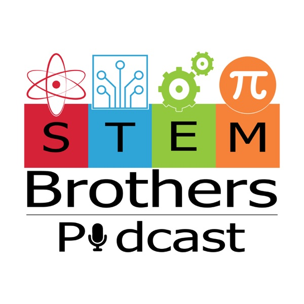 The STEM Brothers Podcast