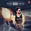Take Me Away Single