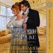 Collette Cameron - A Diamond for a Duke: Seductive Scoundrels, Book 1 (Unabridged)  artwork