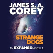 James S. A. Corey - Strange Dogs: An Expanse Novella (Unabridged)  artwork