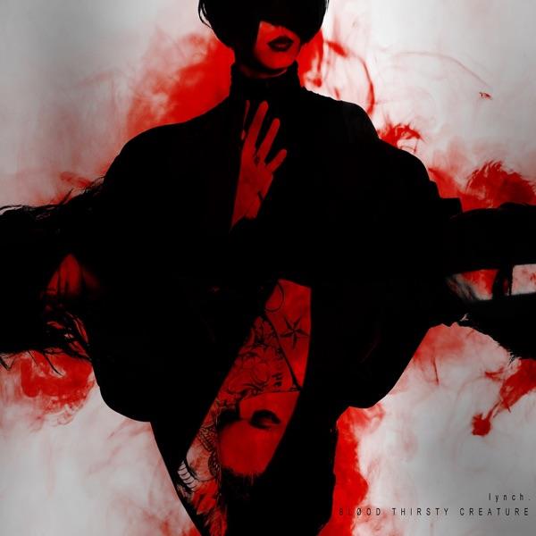 lynch. - BLØOD THIRSTY CREATURE