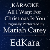 All I Want For Christmas Is You (Originally Performed by Mariah Carey) [Karaoke No Guide Melody Version]