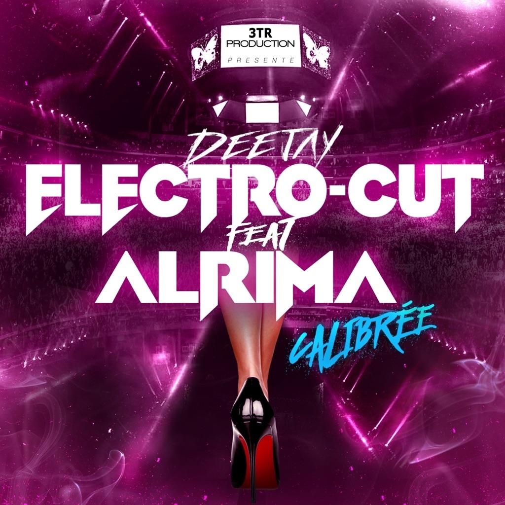 DJ Electro-Cut - Calibrée (feat. Alrima),music,Calibrée (feat. Alrima),DJ Electro-Cut