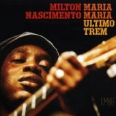 Maria Maria (Último Trem) - Milton Nascimento