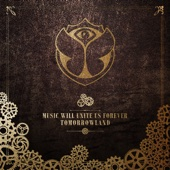 Tomorrowland - Music Will Unite Us Forever