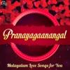 Pranayagaanangal - Malayalam Love Songs for You