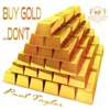 Buy Gold…Don't - Single
