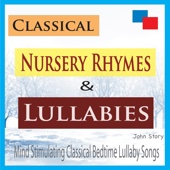 Classical Nursery Rhymes & Lullabies: Mind Stimulating Classical Bedtime Lullaby Songs