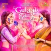 Gulaab Gang Original Motion Picture Soundtrack