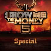 SHOW ME the MONEY 5 Special - Single - Various Artists, Various Artists