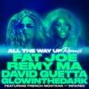 All the Way Up (Remix) [feat. French Montana & Infared] - Single, Fat Joe, Remy Ma, David Guetta & GLOWINTHEDARK