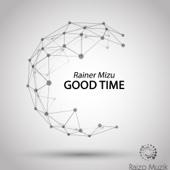 Rainer Mizu - Good Time artwork