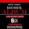 Studio Remix Album: Greatest Hits 6IX