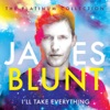 I'll Take Everything (The Platinum Collection), James Blunt