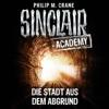 Sinclair Academy, Folge 3: Die Stadt aus dem Abgrund