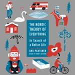 The Nordic Theory of Everything: In Search of a Better Life (Unabridged)