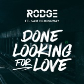 [Download] Done Looking for Love (feat. Sam Hemingway) [Radio Edit] MP3