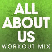 All About Us (Extended Workout Mix)
