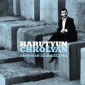 Armenian Soundscapes: Duduk Zurna Ney - Harutyun Chkolyan