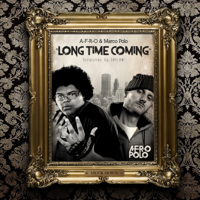 Afro & Marco Polo - Long Time Coming (feat. Shylow)