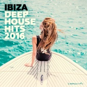 Ibiza Deep House Hits 2016 - Armada Music