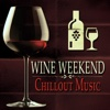 Wine Weekend: Chillout Music