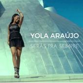 Yola Araujo - Serás Pra Sempre artwork