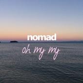 Nomad - Oh My My artwork
