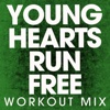 Young Hearts Run Free (Workout Mix) - Single
