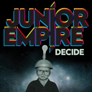 Junior Empire - Décide