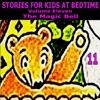 Stories for Kids at Bedtime, Vol. 11