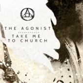Take Me To Church (Bonus Track) - The Agonist
