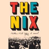 The Nix: A Novel (Unabridged) - Nathan Hill Cover Art
