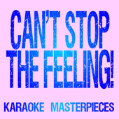 Download Karaoke Masterpieces - Can't Stop the Feeling! (Originally Performed by Justin Timberlake) [Instrumental Karaoke Version]