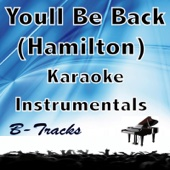 You'll Be Back (In the Style of Hamilton) [Karaoke Instrumental]