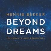 Beyond Dreams - Pathways to Deep Relaxation - Hennie Bekker