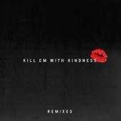Kill Em with Kindness (Felix Cartal Remix)