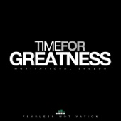 Time for Greatness (Motivational Speech)