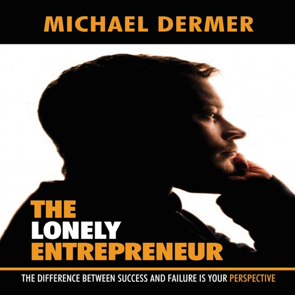 The Lonely Entrepreneur Podcast Series - Perspectives