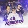 Cê Acredita (feat. Mc Kevinho) - Single, João Neto & Frederico