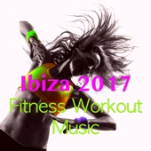 Ibiza 2017 Fitness Workout Music