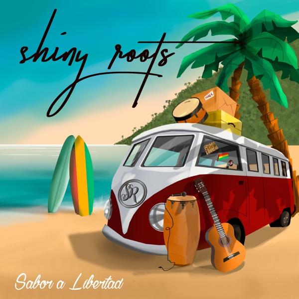 Sabor a Libertad - EP | Shiny Roots
