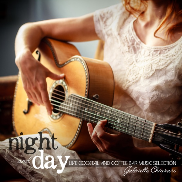 Night and Day: Live Cocktail and Coffee Bar Music Selection | Gabrielle Chiararo