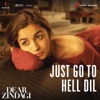Just Go to Hell Dil From Dear Zindagi Single