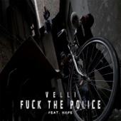 Fuck the Police (feat. Hope) - VELLI