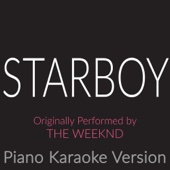 Starboy (Originally Performed By the Weeknd) [Piano Karaoke Version]