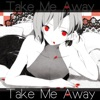 Take Me Away - Single