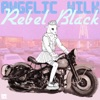 Rebel Black - Single
